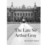 The Late Sir Arthur Gray, by Harold P. Synbee