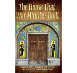 The House That War Minister Built – Andrew Imbrie Dayton and Elahe Talieh Dayton